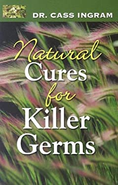 Natural Cures for Killer Germs 9781931078108