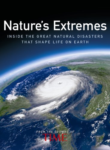 Nature's Extremes: Inside the Great Natural Disasters That Shape Life on Earth 9781933405049