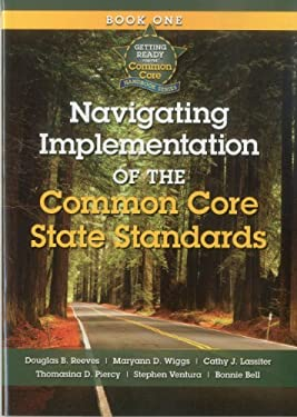 Navigating Implementation of the Common Core State Standards: Getting Ready for the Common Core Handbook Series 9781935588146