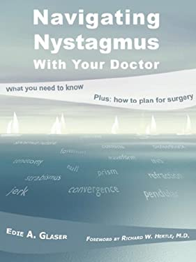 Navigating Nystagmus with Your Doctor 9781934561164
