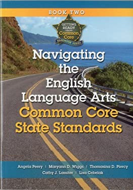 Navigating the English Language Arts Common Core State Standards: Navigating Implementation of the Common Core State Standards 9781935588153