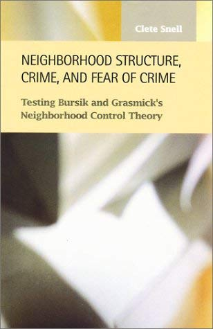 Neighborhood Structure, Crime, and Fear of Crime 9781931202077