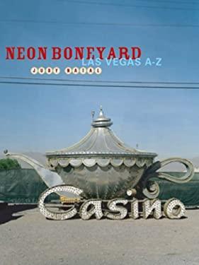 Neon Boneyard: Las Vegas A-Z 9781930066564