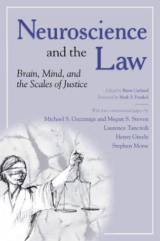 Neuroscience and the Law Neuroscience and the Law Neuroscience and the Law 9781932594041
