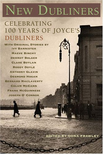 New Dubliners: Celebrating 100 Years of Joyce's Dubliners 9781933648095