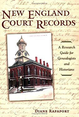 New England Court Records: A Research Guide for Genealogists and Historians 9781933623078
