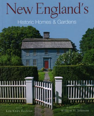 New England's Historic Homes & Gardens 9781934598085