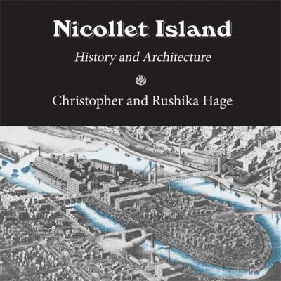Nicollet Island: History and Architecture 9781935666035