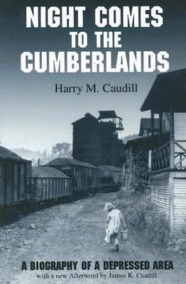 Night Comes to the Cumberlands: A Biography of a Depressed Area 9781931672009