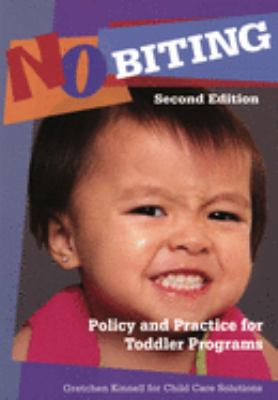 No Biting: Policy and Practice for Toddler Programs 9781933653563