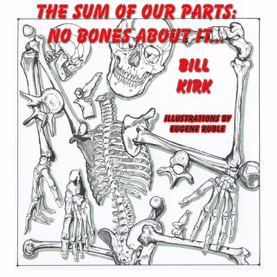 No Bones about It: The Sum of Our Parts 9781935137771