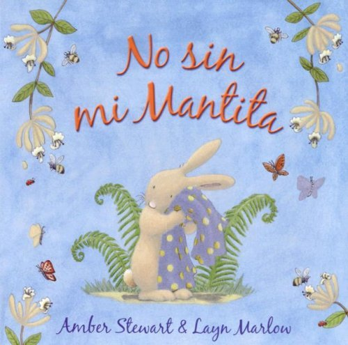 No Sin Mi Mantita (Spanish Edition) Amber Stewart, Layn Marlow and Teresa Mlawer