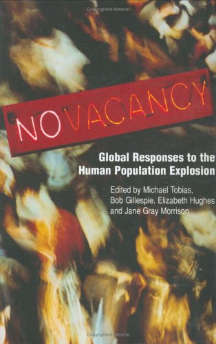 No Vacancy: Global Responses to the Human Population Explosion 9781932717082