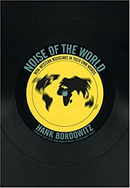 Noise of the World: Non-Western Musicians in Their Own Words 9781932360608