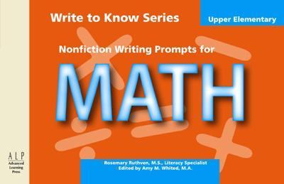Write to Know: Nonfiction Writing Prompts for Upper Elementary Math 9781933196046