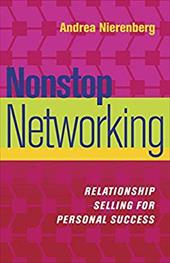 Nonstop Networking: Relationship Selling for Personal Success 7809860