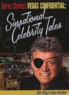 Norm Clarke's Vegas Confidential; Sinsational Celebrity Tales 9781932173772