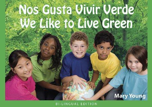 Nos Gusta Vivir Verde/We Like To Live Green 9781935387015