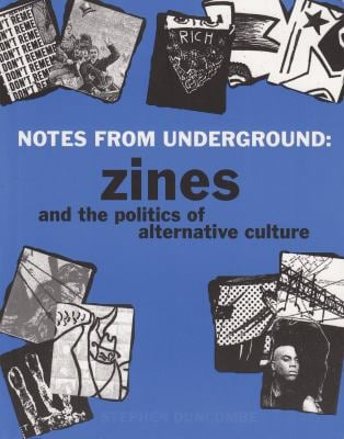 Notes from Underground: Zines and the Politics of Alternative Culture 9781934620373