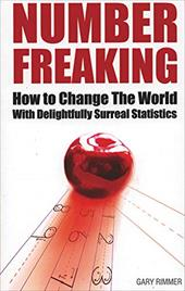 Number Freaking: How to Change the World with Delightfully Surreal Statistics 7807336