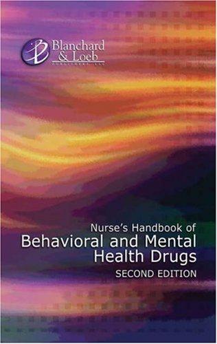 Nurse's Handbook of Behavioral and Mental Health Drugs 9781930138629