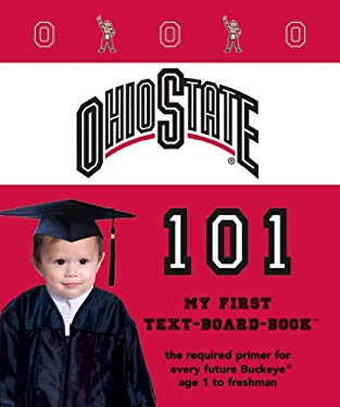 Ohio State 101: My First Text-Board-Book 9781932530599
