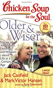 Older & Wiser: Stories of Inspiration, Humor, and Wisdom about Life at a Certain Age 9781935096177