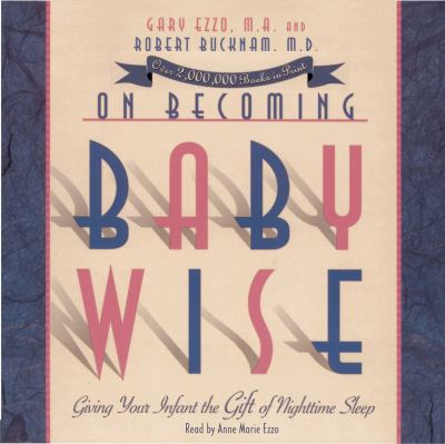 On Becoming Babywise: Giving Your Infant the Gift of Nighttime Sleep 9781934384015