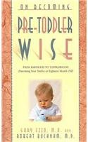 On Becoming Pre-Toddlerwise: From Babyhood to Toddlerhood (Parenting Your Twelve to Eighteen Month Old) 9781932740110