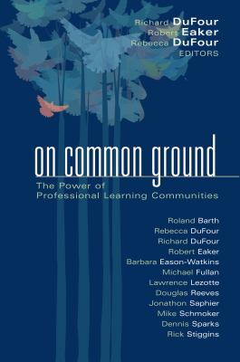 On Common Ground: The Power of Professional Learning Communities 9781932127423