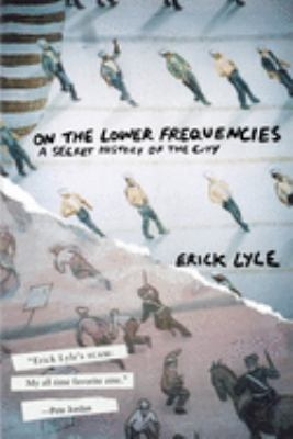 On the Lower Frequencies: A Secret History of the City 9781933368986
