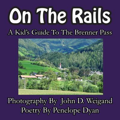 On the Rails---A Kid's Guide to Brenner Pass 9781935630333