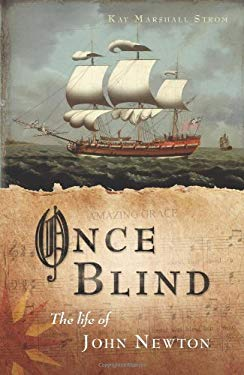 Once Blind: The Life of John Newton 9781934068274