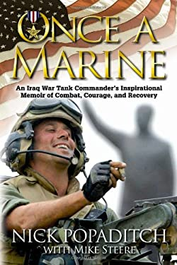 Once a Marine: An Iraq War Tank Commander's Inspirational Memoir of Combat, Courage, and Recovery 9781932714470