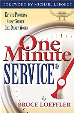 One Minute Service: Keys to Providing Great Service Like Disney World 9781932021448