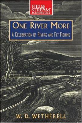 One River More: A Celebration of Rivers and Fly Fishing 9781933309439