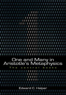 One and Many in Aristotle's Metaphysics: The Central Books 9781930972056