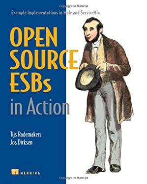 Open-Source ESBs in Action: Example Implementations in Mule and ServiceMix 9781933988214