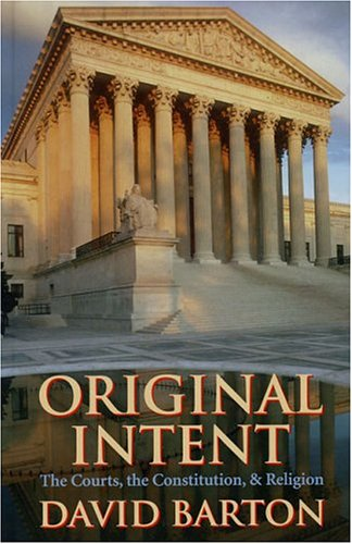 Original Intent: The Courts, the Constitution, & Religion 9781932225266