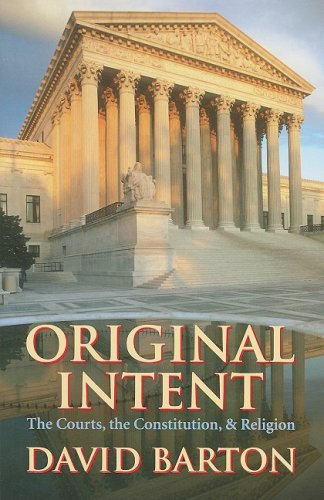 Original Intent: Courts, the Constitution, & Religion 9781932225631
