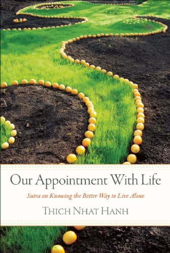 Our Appointment with Life: Sutra on Knowing the Better Way to Live Alone 9781935209799