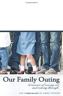 Our Family Outing: A Memoir of Coming Out and Coming Through 9781937829155