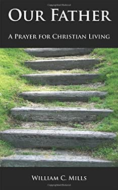 Our Father: A Prayer for Christian Living 9781933275291