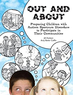Out and about: Preparing Children with Autism Spectrum Disorders to Participate in Their Communities 9781931282482