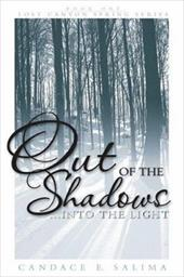 Out of the Shadows: Into the Light