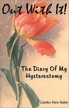 Out with It: The Diary of My Hysterectomy 9781930693999
