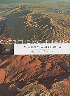 Over the Mountains: An Aerial View of Geology 9781931414180