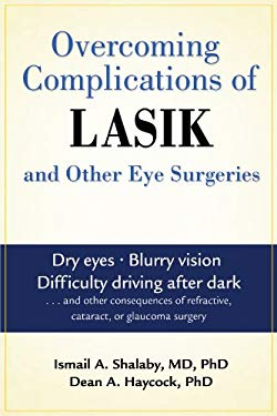 Overcoming Complications of LASIK and Other Eye Surgeries 9781934716021