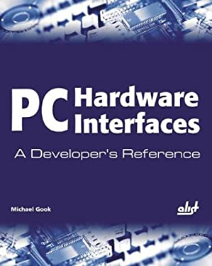 PC Hardware Interfaces: A Developer's Reference 9781931769297
