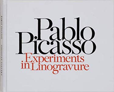 Pablo Picasso: Experiments in Linogravure 9781935263050